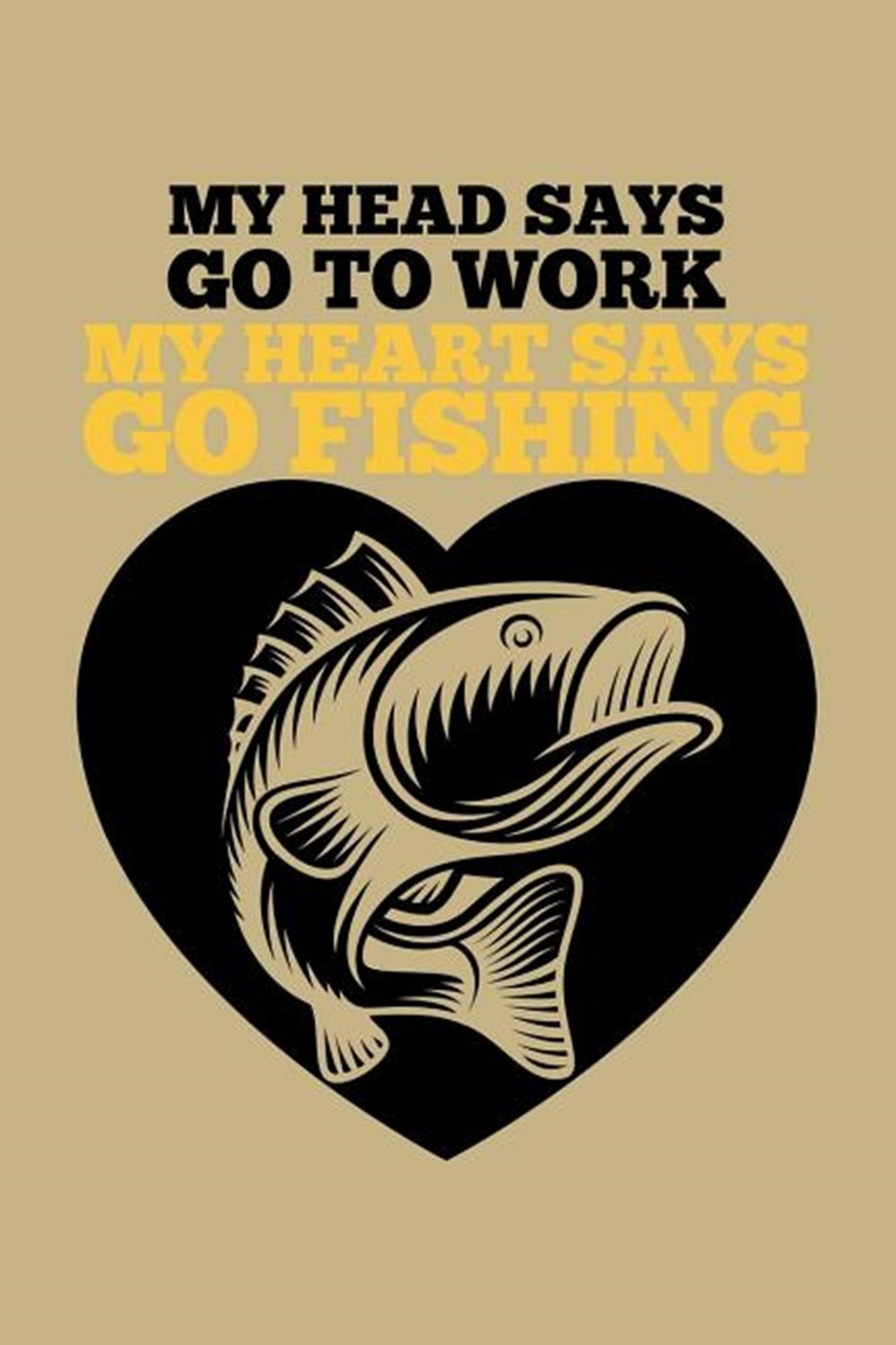 My Head Says Go To Work My Heart Says Go Fishing Blank Paper Sketch Book - Artist Sketch Pad Journal
