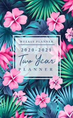 2020-2021 Two Year Planner: Weekly Planner - 2 Year Planner Organizer - 2020-2021 Pocket Planner - Personalized Planner