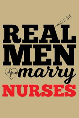 Real Men Marry Nurses: Blank Paper Sketch Book - Artist Sketch Pad Journal for Sketching, Doodling, Drawing, Painting or Writing