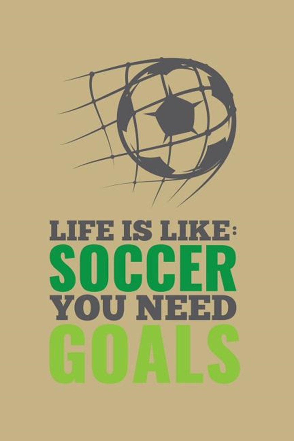 Life Is Like Soccer You Need Goals: Blank Paper Sketch Book - Artist Sketch Pad Journal for Sketchin