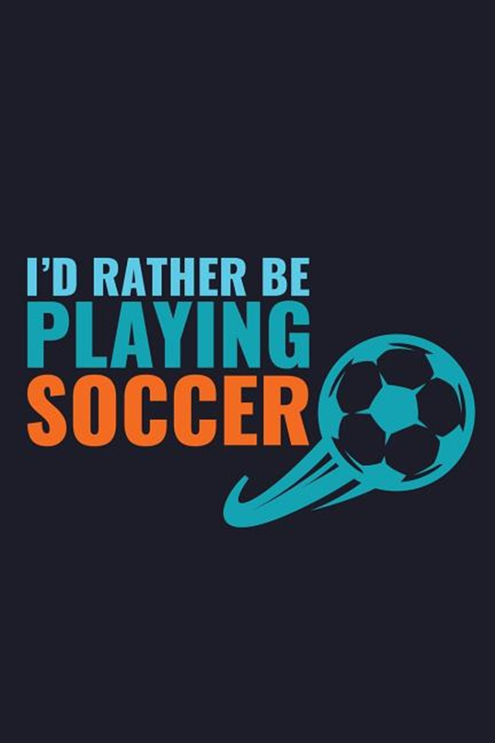 I'D Rather Be Playing Soccer Blank Paper Sketch Book - Artist Sketch Pad Journal for Sketching, Dood