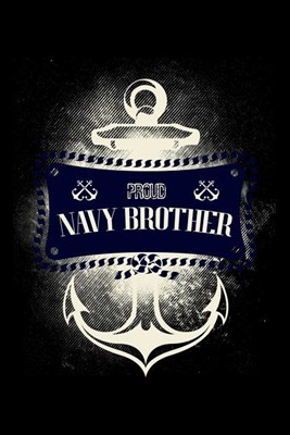 Proud Navy Brother: Blank Paper Sketch Book - Artist Sketch Pad Journal for Sketching, Doodling, Drawing, Painting or Writing
