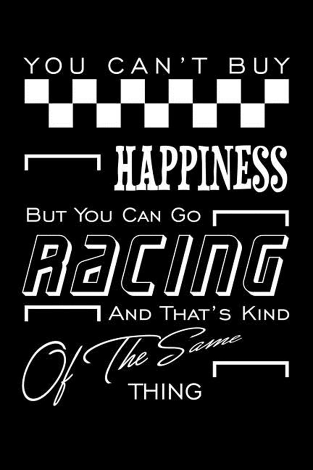 You Can'T Buy Happiness But You Can Go Racing And That'S Kind Of The Same Thing Blank Paper Sketch B