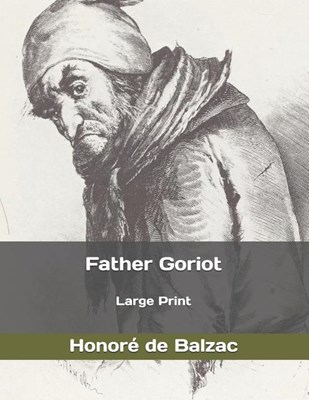 Father Goriot: Large Print