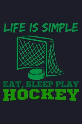 Life Is Simple Eat, Sleep Play Hockey: Blank Paper Sketch Book - Artist Sketch Pad Journal for Sketching, Doodling, Drawing, Painting or Writing