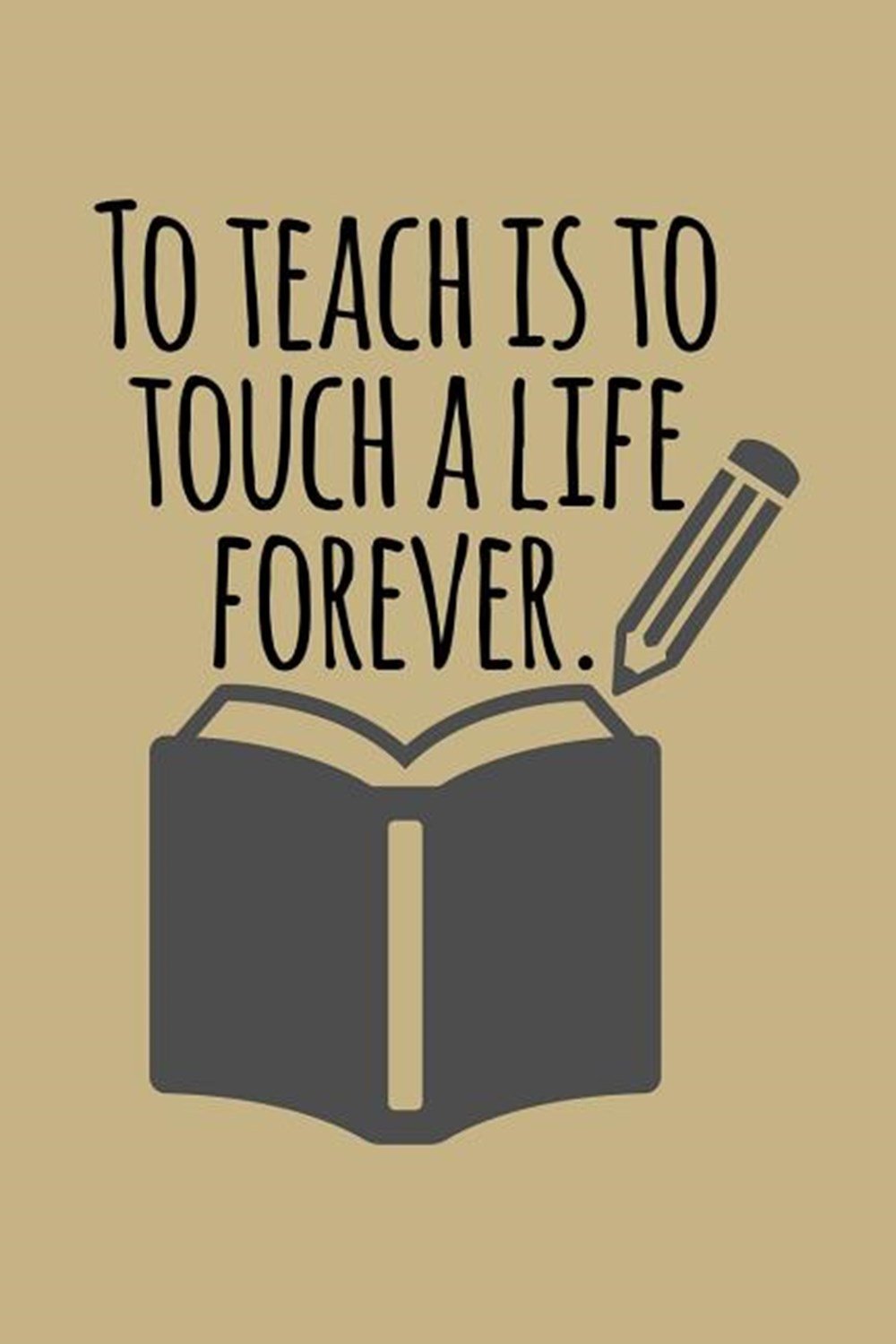 To Teach Is To Touch A Life Forever Blank Paper Sketch Book - Artist Sketch Pad Journal for Sketchin
