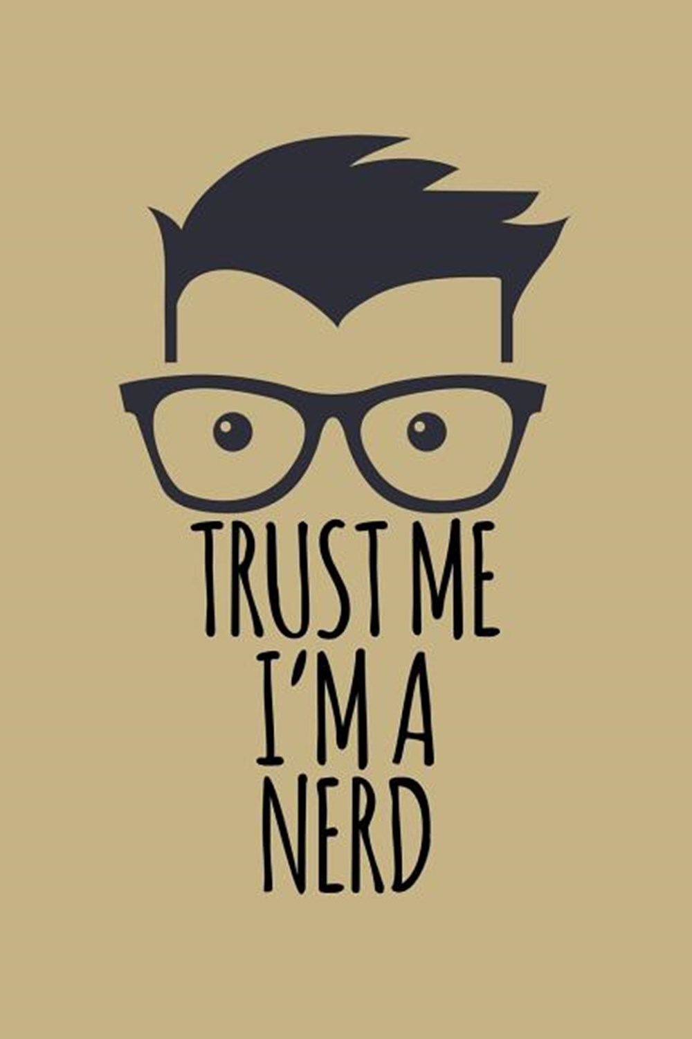 Trust Me I'm A Nerd Blank Paper Sketch Book - Artist Sketch Pad Journal for Sketching, Doodling, Dra