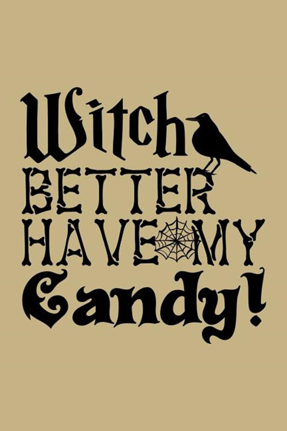 Witch Better Have My Candy! Blank Paper Sketch Book - Artist Sketch Pad Journal for Sketching, Doodl