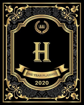 H - 2020 One Year Planner: Elegant Black and Gold Monogram Initials - Pretty Calendar Organizer - One 1 Year Letter Agenda Schedule with Vision B