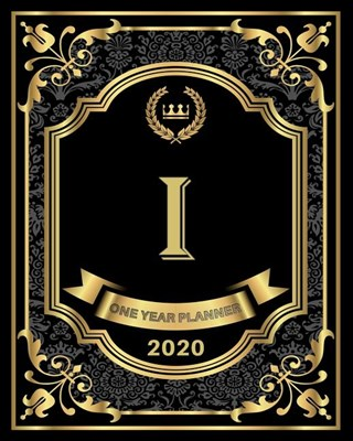 I - 2020 One Year Planner: Elegant Black and Gold Monogram Initials - Pretty Calendar Organizer - One 1 Year Letter Agenda Schedule with Vision B