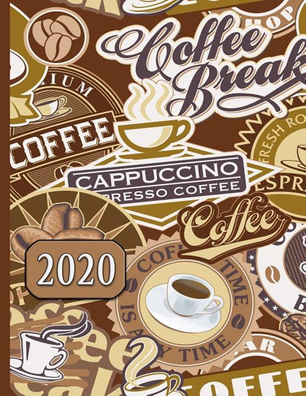 Coffee Break, Cappuccino, Espresso 2020 Schedule Planner and Organizer / Weekly Calendar