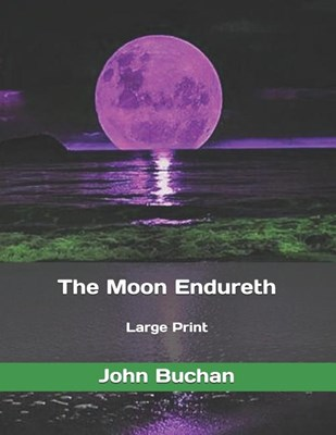The Moon Endureth: Large Print