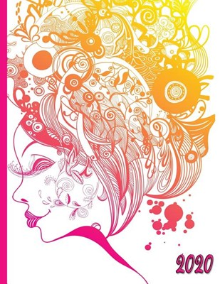 Colorful Woman and Hair Doodle: 2020 Schedule Planner and Organizer / Weekly Calendar