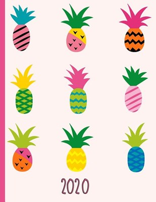 Multiple Colorful Tropical Pineapples: 2020 Schedule Planner and Organizer / Weekly Calendar