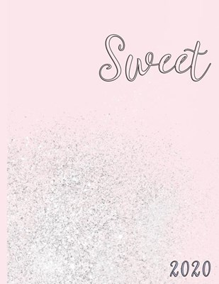 Sweet in Pink with a Soft Spray of Glitter: 2020 Schedule Planner and Organizer / Weekly Calendar