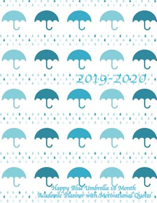 2019-2020 Happy Blue Umbrella 18 Month Academic Planner with Motivational Quotes: July 2019 To December 2020 Calendar Schedule Organizer