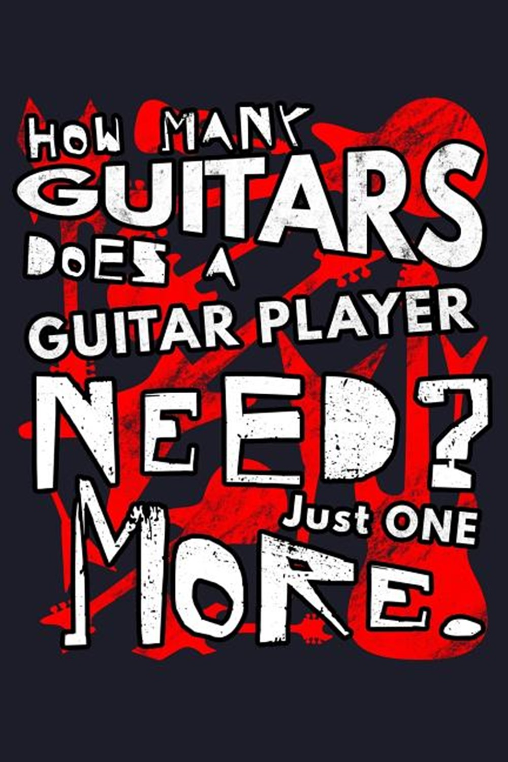 How Many Guitars Does A Guitar Player Need? Just One More. Blank Paper Sketch Book - Artist Sketch P
