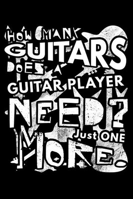 How Many Guitars Does A Guitar Player Need? Just One More.: Blank Paper Sketch Book - Artist Sketch Pad Journal for Sketching, Doodling, Drawing, Pain