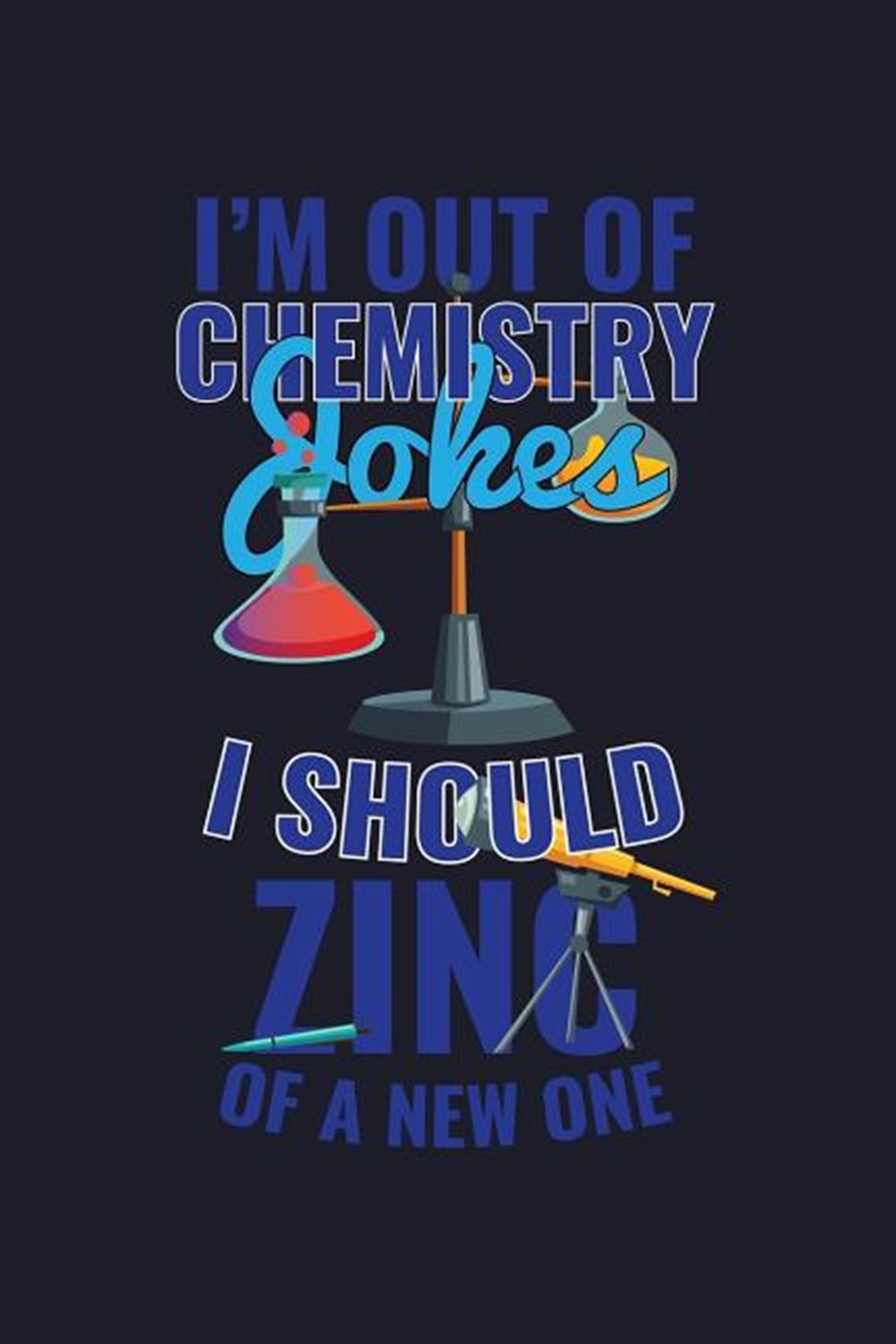 I'm Out Of Chemistry Jokes I Should Zinc Of A New One Blank Paper Sketch Book - Artist Sketch Pad Jo