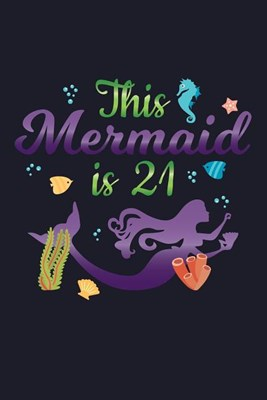 This Mermaid Is 21: Blank Paper Sketch Book - Artist Sketch Pad Journal for Sketching, Doodling, Drawing, Painting or Writing