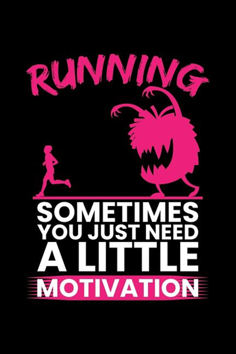Running Sometimes You Just Need A Little Motivation Blank Paper Sketch Book - Artist Sketch Pad Jour