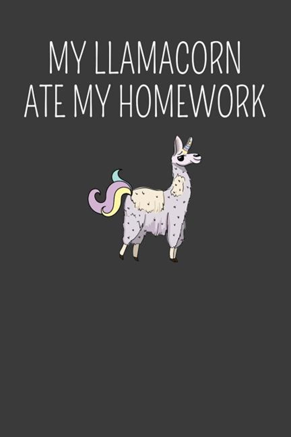 My Llamacorn Ate My Homework First Day of School Llama with no Drama Adventure Book