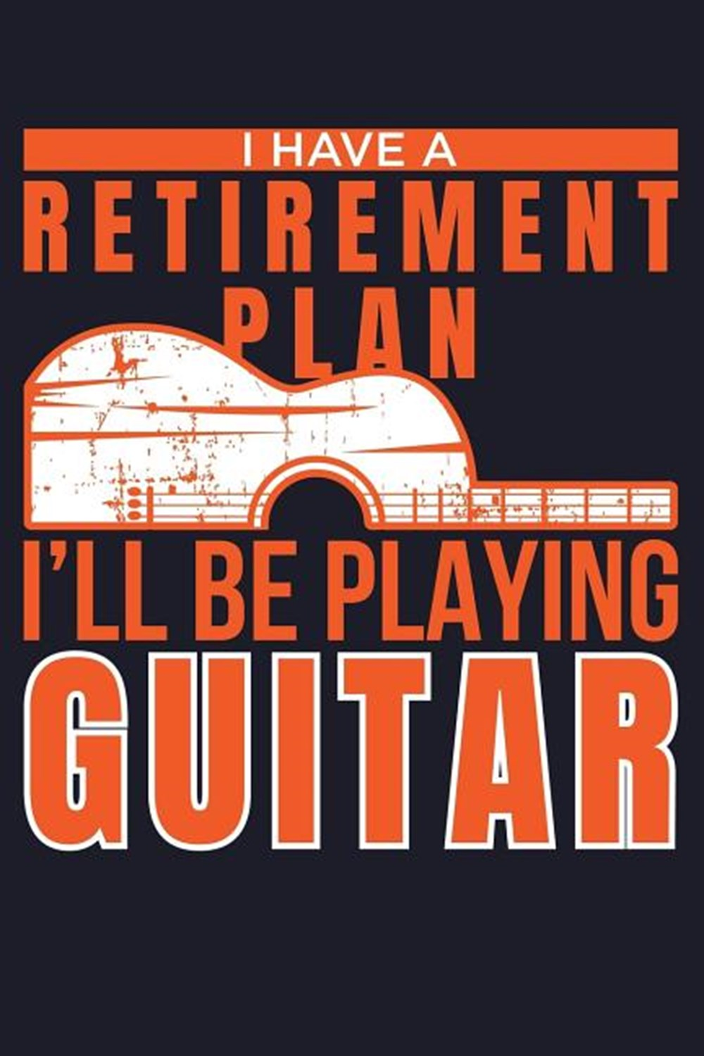 I Have A Retirement Plan I'll Be Playing Guitar Blank Paper Sketch Book - Artist Sketch Pad Journal