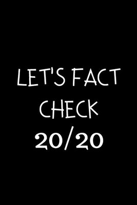Let's Fact Check 20/20: Composition Notebook