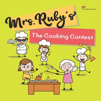 Mrs.Ruby's: The Cooking Contest: Anyone can cook for the good relationship that fun and best for parents and kids