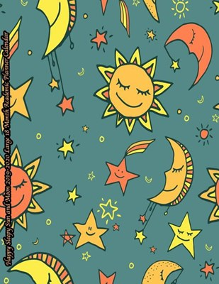 Happy Sleepy Sun and Moon 2019-2020 Large 18 Month Academic Planner Calendar: July 2019 To December 2020 Calendar Schedule Organizer with Inspirationa