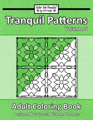 Tranquil Patterns Adult Coloring Book, Volume 5