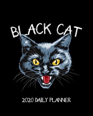 Black Cat - 2020 Daily Planner: Crazy Cat Vintage Design - One Year - 365 Day Full Page a Day Schedule at a Glance - 1 Yr Weekly Monthly Overview - Pr