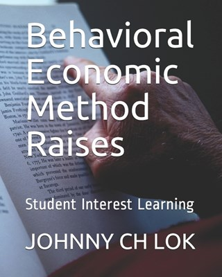 Behavioral Economic Method Raises: Student Interest Learning