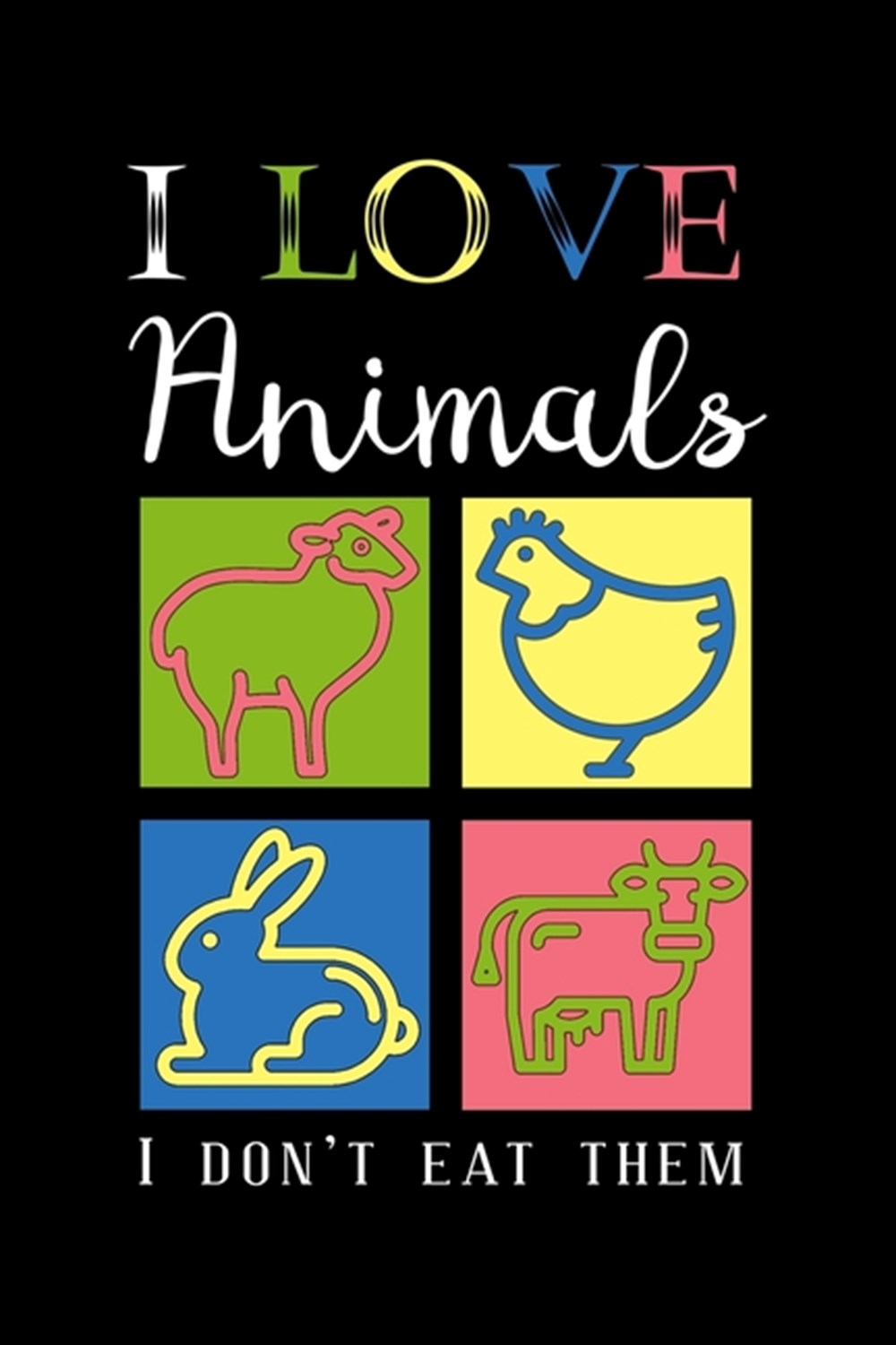 I Love Animals I Don'T Eat Them Blank Cookbook Journal to Write in Recipes and Notes to Create Your