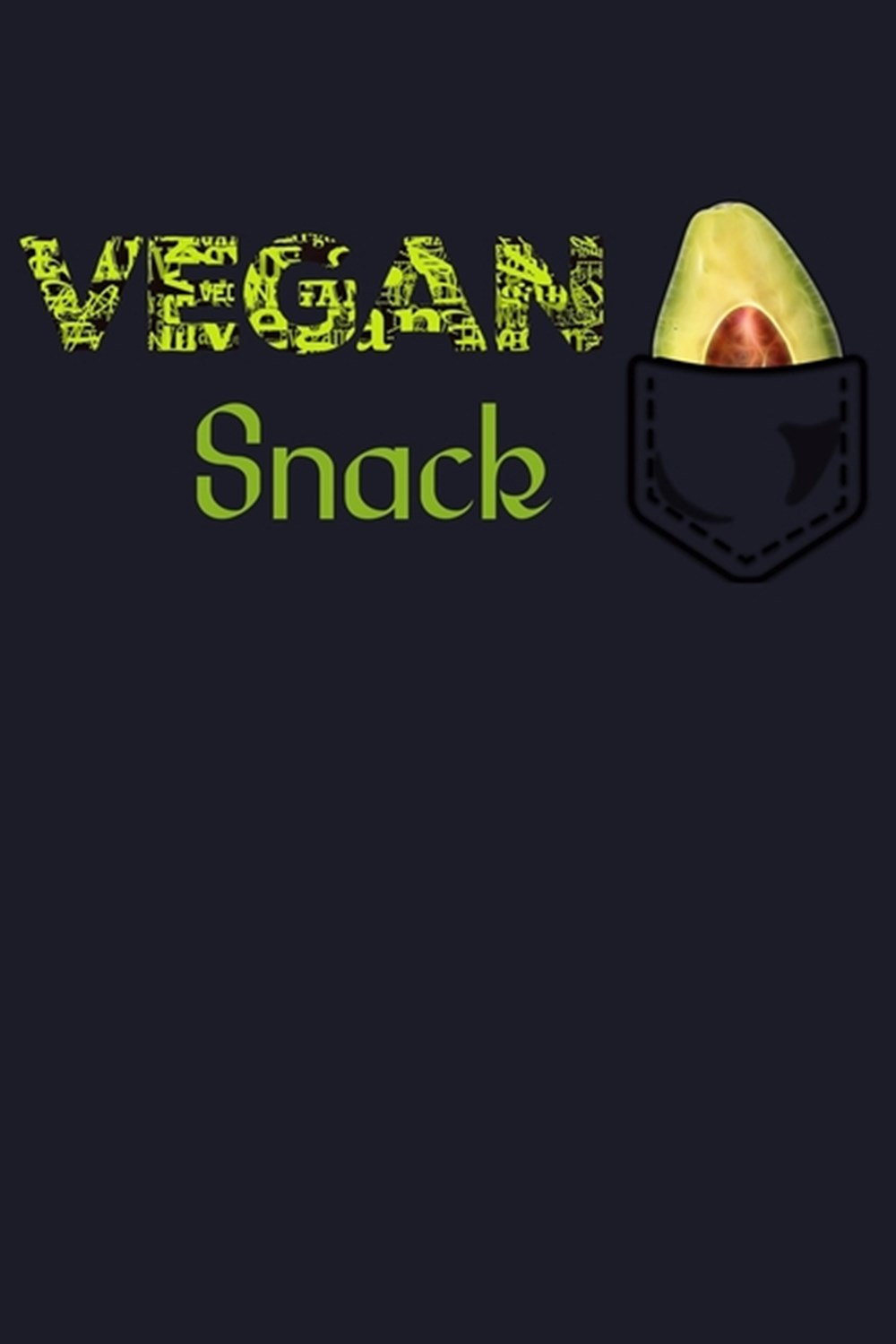 Vegan Snack Blank Cookbook Journal to Write in Recipes and Notes to Create Your Own Family Favorite