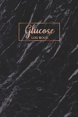 Glucose Log Book: Marble Black Cover - 52 Weeks Daily Record Book For Blood Sugar Monitoring - Diabetes Log Book Journal - Tracking Gluc