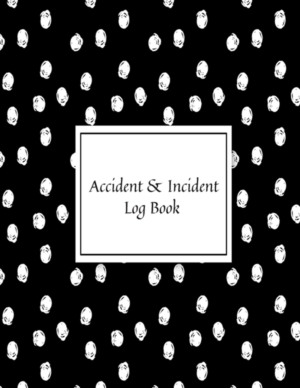 Accident & Incident Log Book Accident & Incident Record Log Book- Health & Safety Report Book for, B