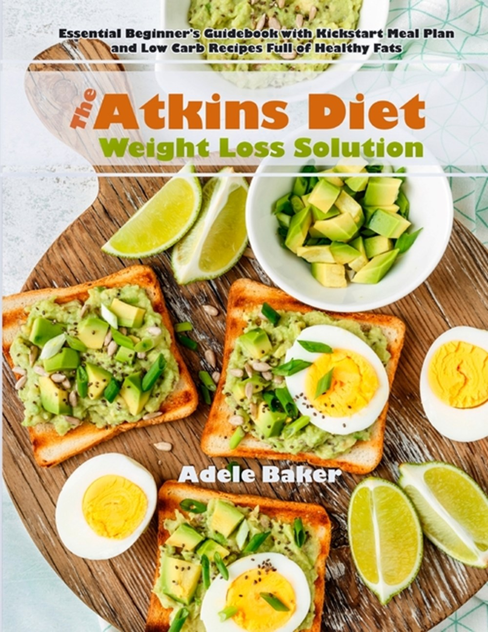 The Atkins Diet Weight Loss Solution in Paperback by Adele ...