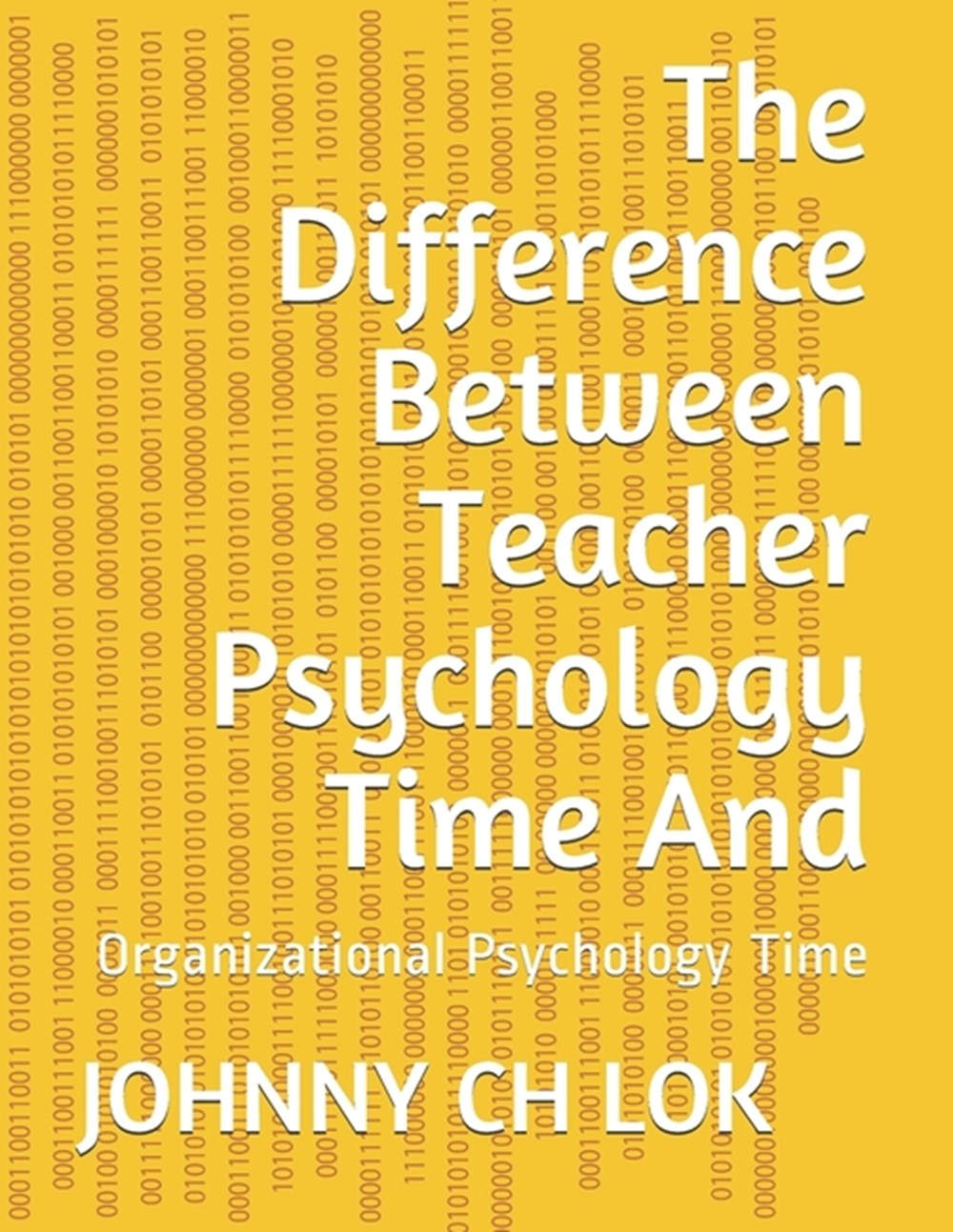 Difference Between Teacher Psychology Time And Organizational Psychology Time