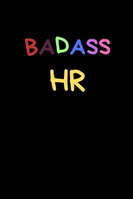 Badass HR: Funny Novelty Journal For HR Manager-Diary For Employees, Staff and Coworkers(Gag Gift)
