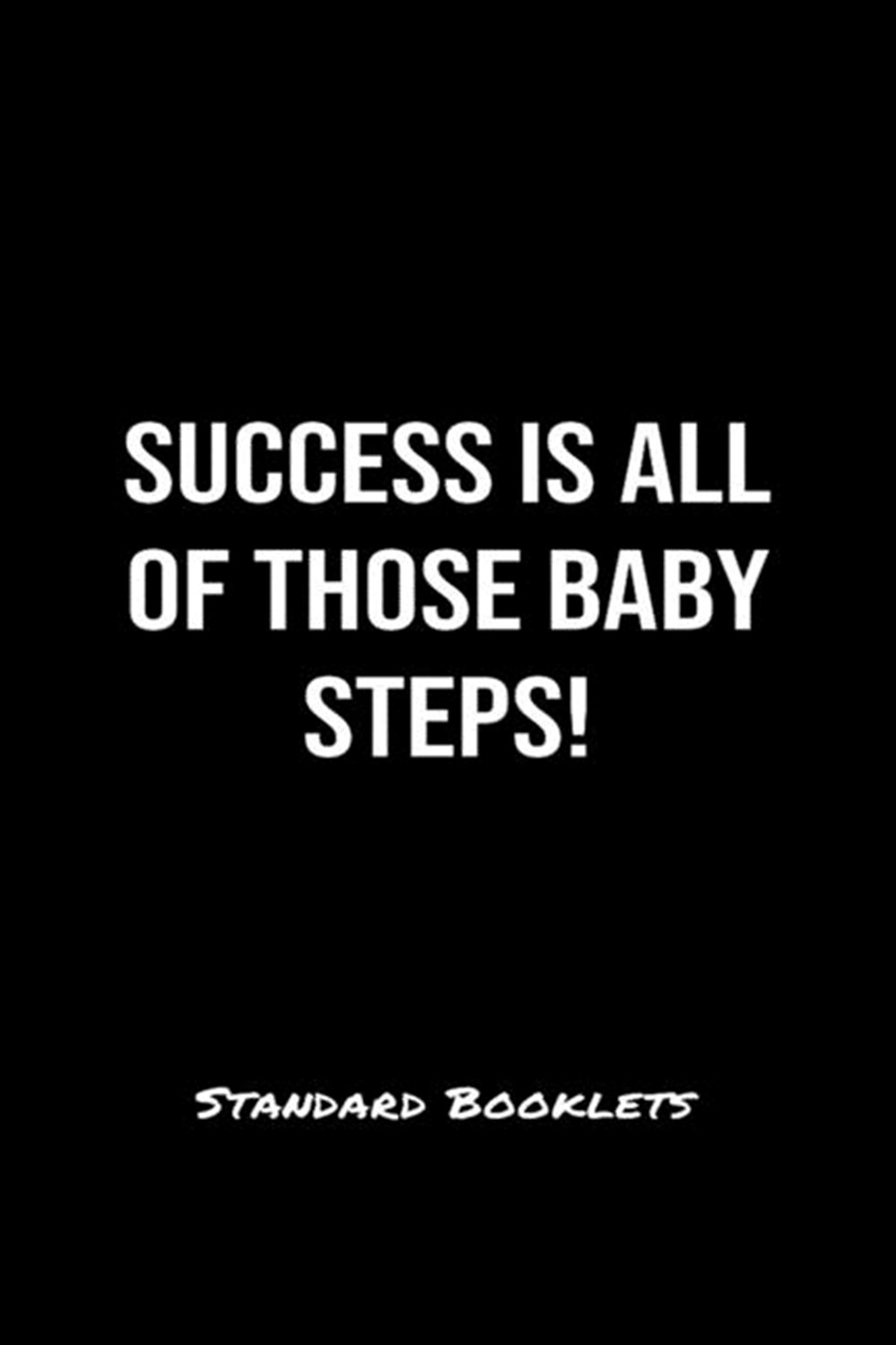 Success Is All Of Those Baby Steps Standard Booklets A softcover fitness tracker to record five exer
