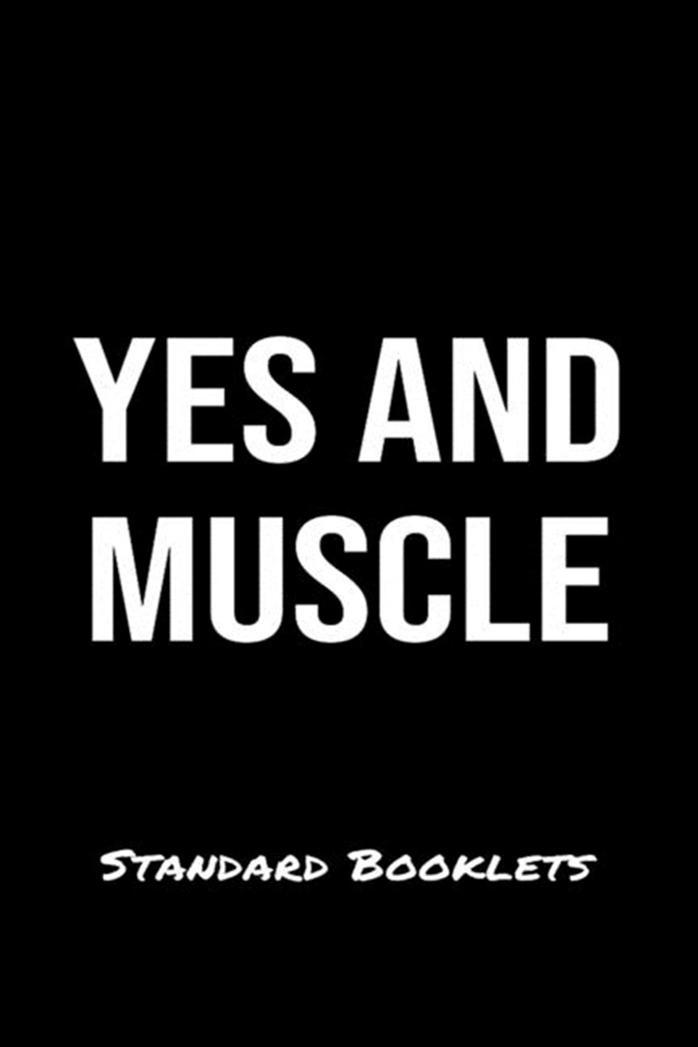 Yes And Muscles Standard Booklets A softcover fitness tracker to record five exercises for five days