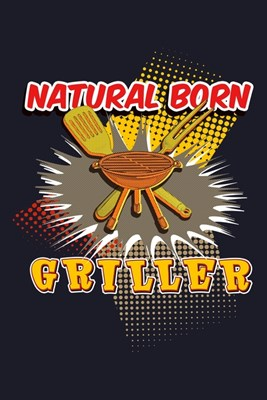 Natural Born Griller: Blank Paper Sketch Book - Artist Sketch Pad Journal for Sketching, Doodling, Drawing, Painting or Writing