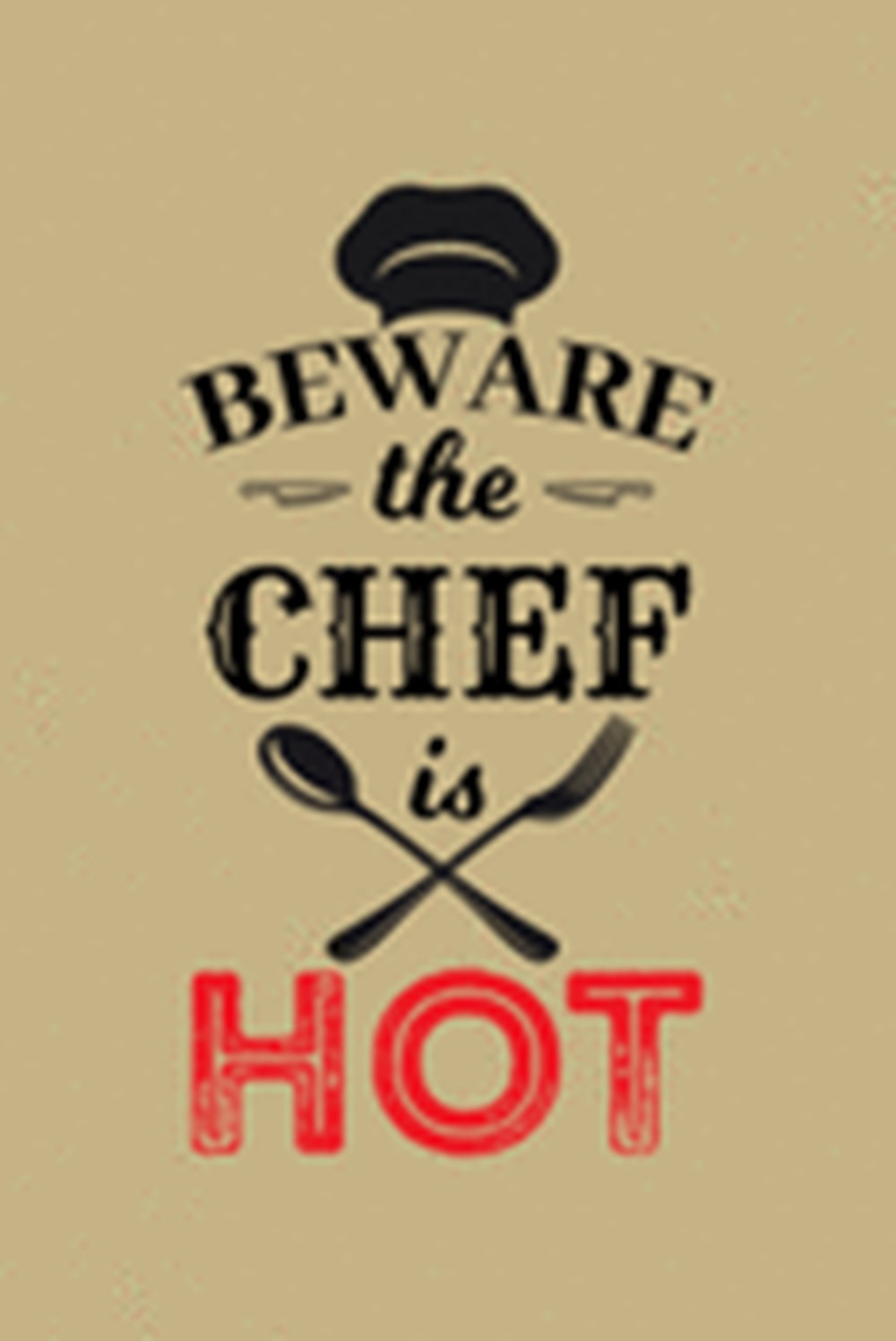 Beware The Chef Is Hot Blank Cookbook Journal to Write in Recipes and Notes to Create Your Own Famil