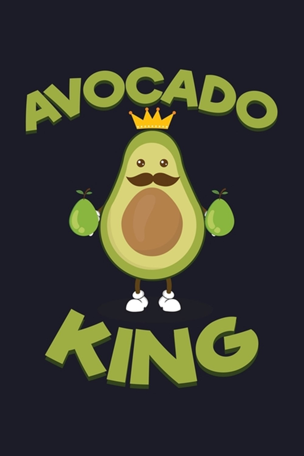 Avocado King Blank Cookbook Journal to Write in Recipes and Notes to Create Your Own Family Favorite