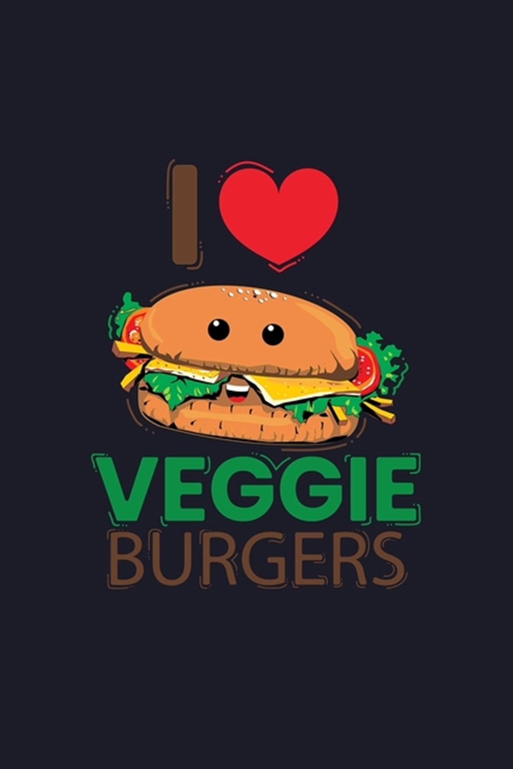 I Love Veggie Burgers Blank Cookbook Journal to Write in Recipes and Notes to Create Your Own Family