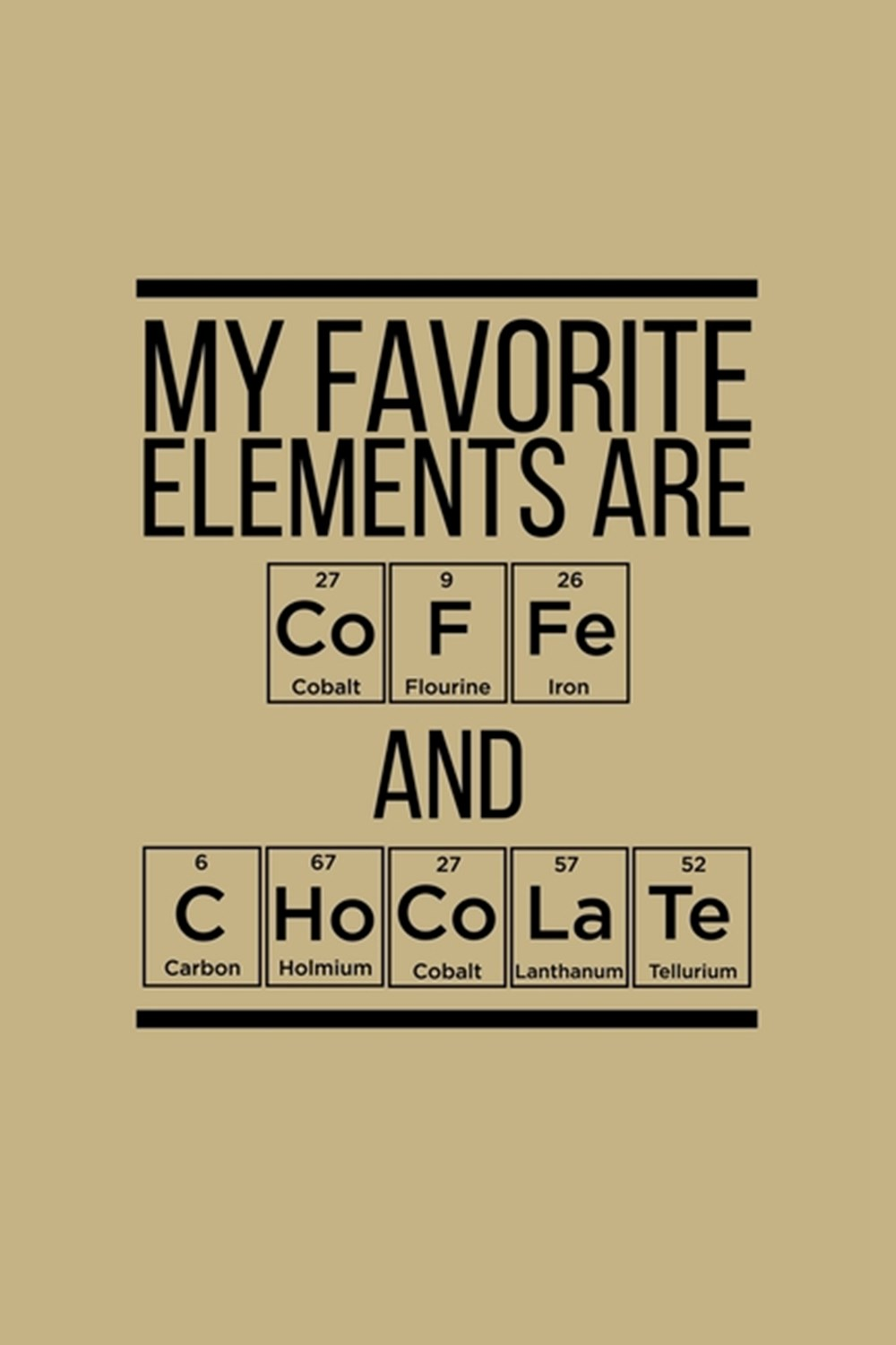 My Favorite Elements Are Coffe And Chocolate Blank Cookbook Journal to Write in Recipes and Notes to