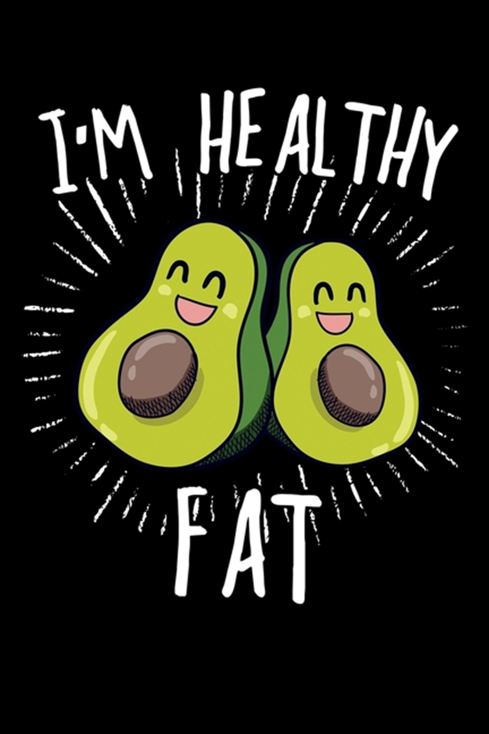 I'm Healthy Fat Blank Cookbook Journal to Write in Recipes and Notes to Create Your Own Family Favor
