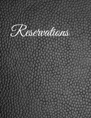 Reservations: Black Faux Leather Reservation Book for Restaurant - 6 Months Guest Booking Diary - Hostess Table Log Journal - Log Bo