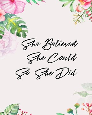 She Believed She Could So She Did: Gratitude Journal For Women, Start Each Day With A Grateful Heart